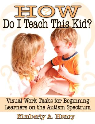 How Do I Teach This Kid? By Henry, Kimberly A.